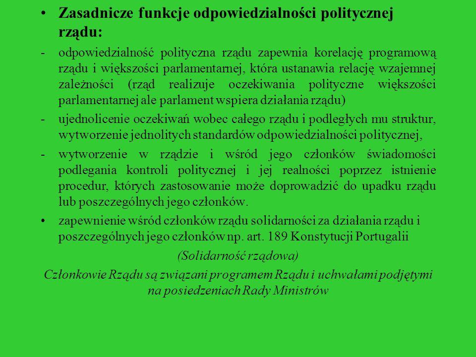 Zasadnicze funkcje odpowiedzialności politycznej rządu: -odpowiedzialność polityczna rządu zapewnia korelację programową rządu i większości parlamenta