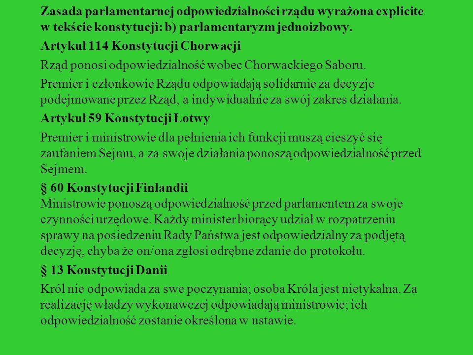 Zasada parlamentarnej odpowiedzialności rządu wyrażona explicite w tekście konstytucji: b) parlamentaryzm jednoizbowy. Artykuł 114 Konstytucji Chorwac