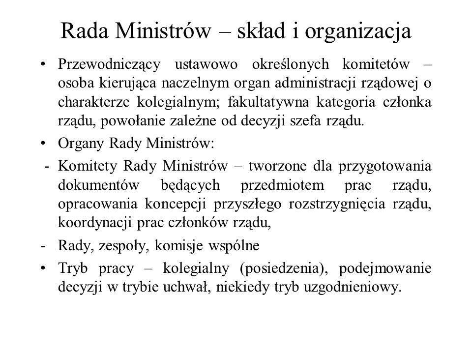 Rada Ministrów – skład i organizacja Przewodniczący ustawowo określonych komitetów – osoba kierująca naczelnym organ administracji rządowej o charakte