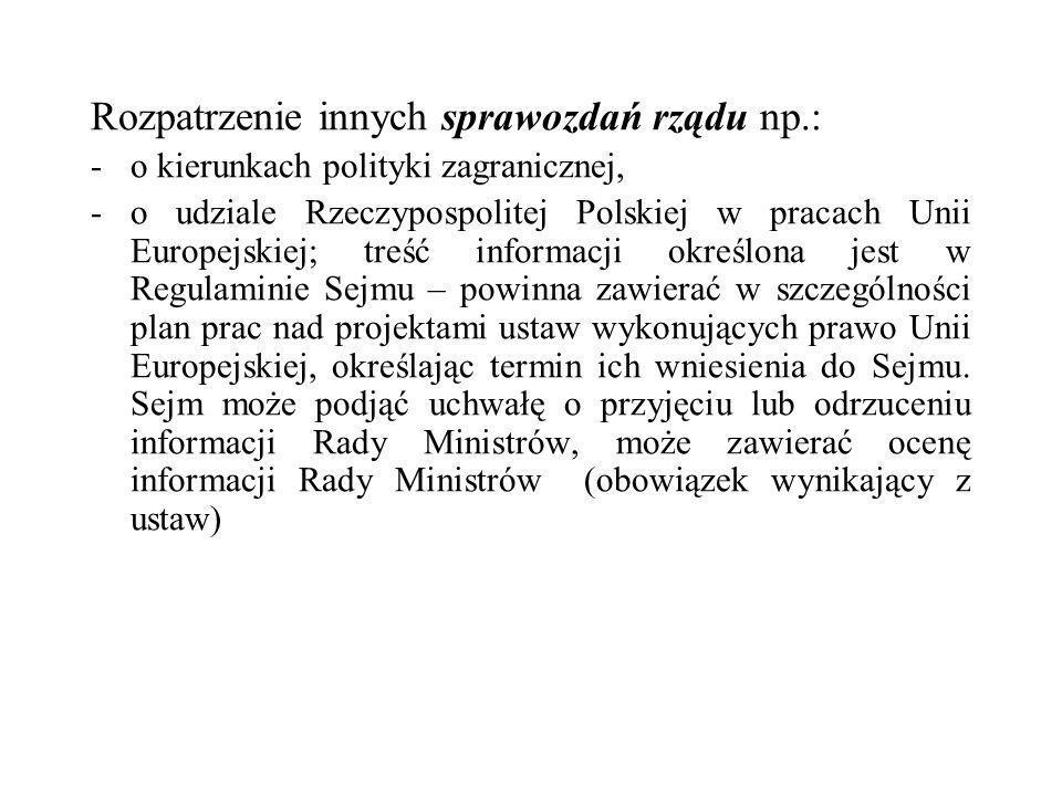 Rozpatrzenie innych sprawozdań rządu np.: -o kierunkach polityki zagranicznej, -o udziale Rzeczypospolitej Polskiej w pracach Unii Europejskiej; treść