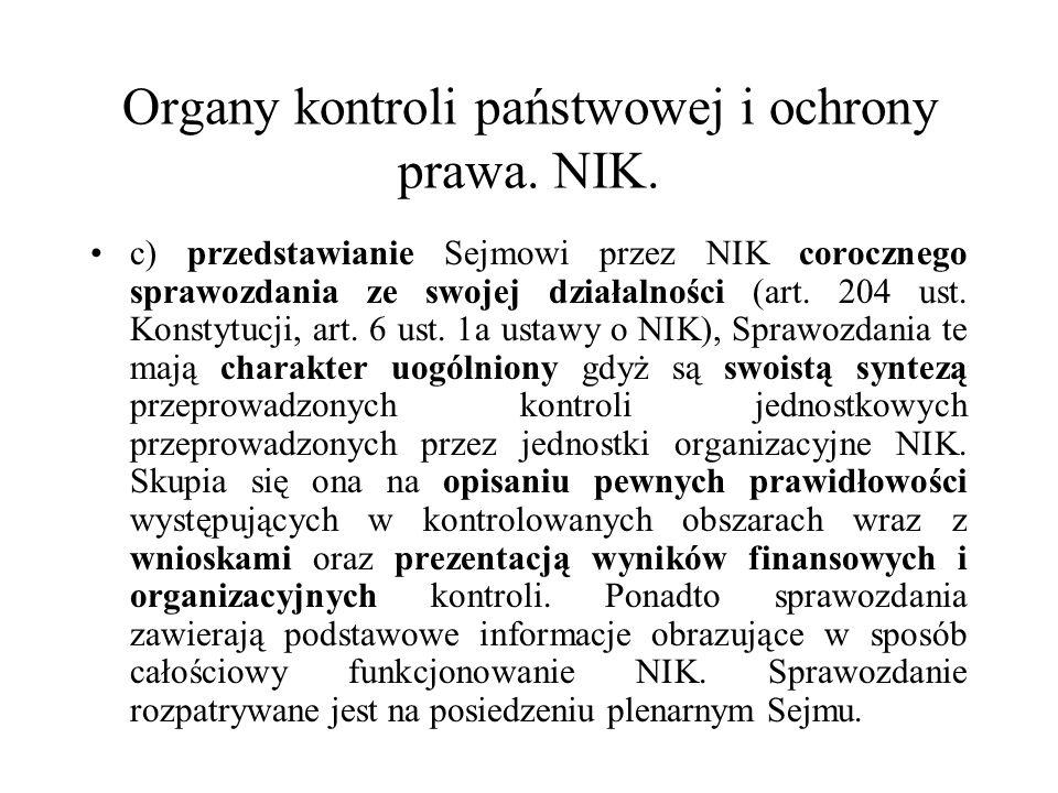 Organy kontroli państwowej i ochrony prawa. NIK. c) przedstawianie Sejmowi przez NIK corocznego sprawozdania ze swojej działalności (art. 204 ust. Kon
