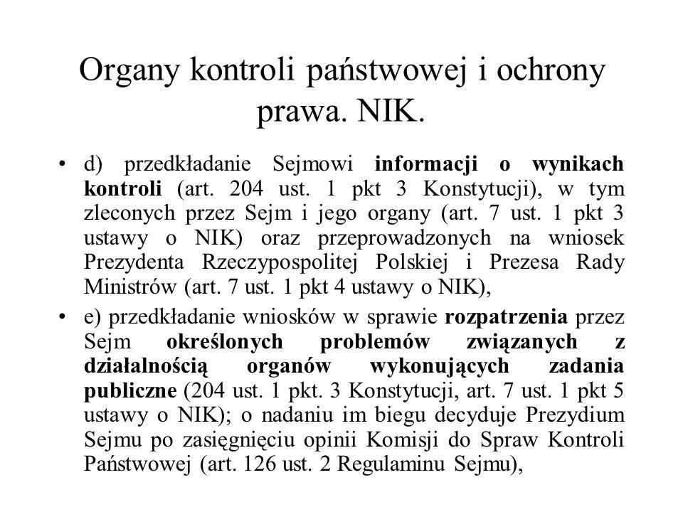 Organy kontroli państwowej i ochrony prawa. NIK. d) przedkładanie Sejmowi informacji o wynikach kontroli (art. 204 ust. 1 pkt 3 Konstytucji), w tym zl