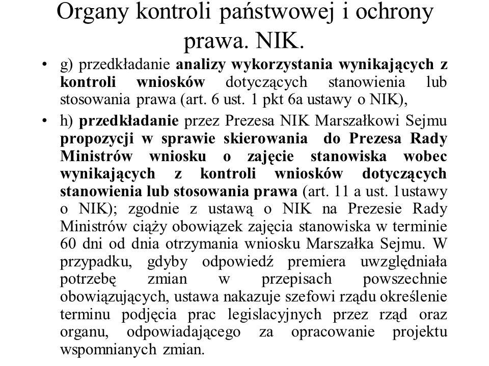 Organy kontroli państwowej i ochrony prawa. NIK. g) przedkładanie analizy wykorzystania wynikających z kontroli wniosków dotyczących stanowienia lub s