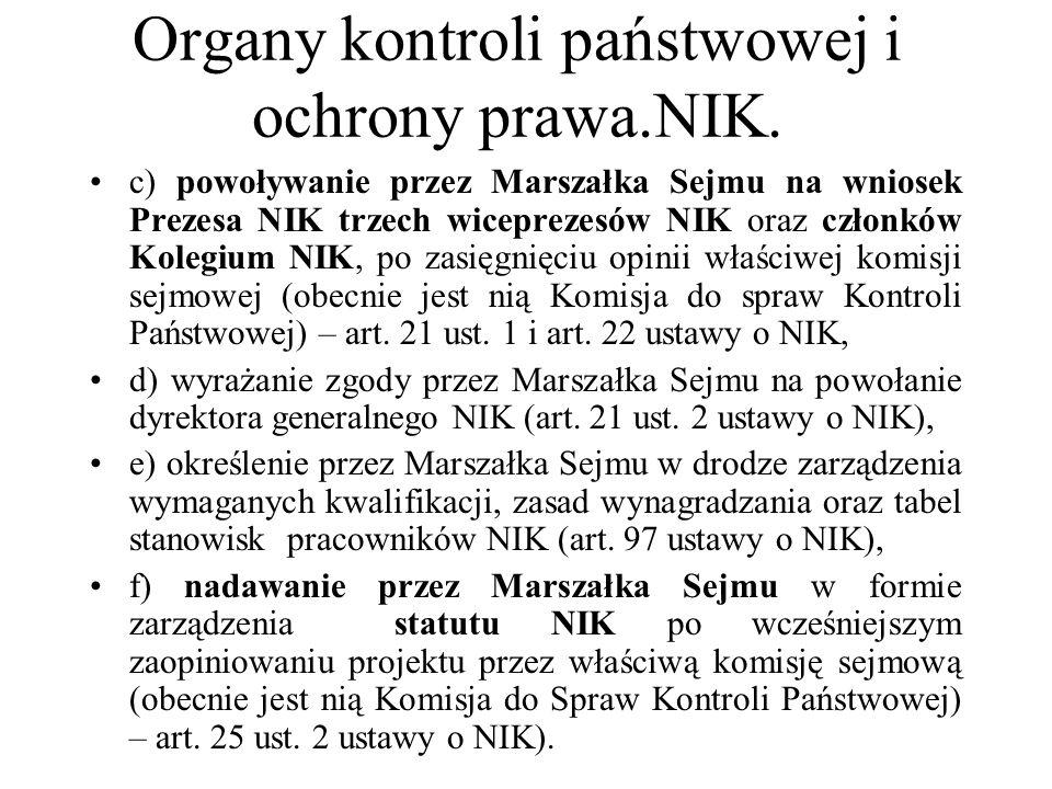 Organy kontroli państwowej i ochrony prawa.NIK. c) powoływanie przez Marszałka Sejmu na wniosek Prezesa NIK trzech wiceprezesów NIK oraz członków Kole
