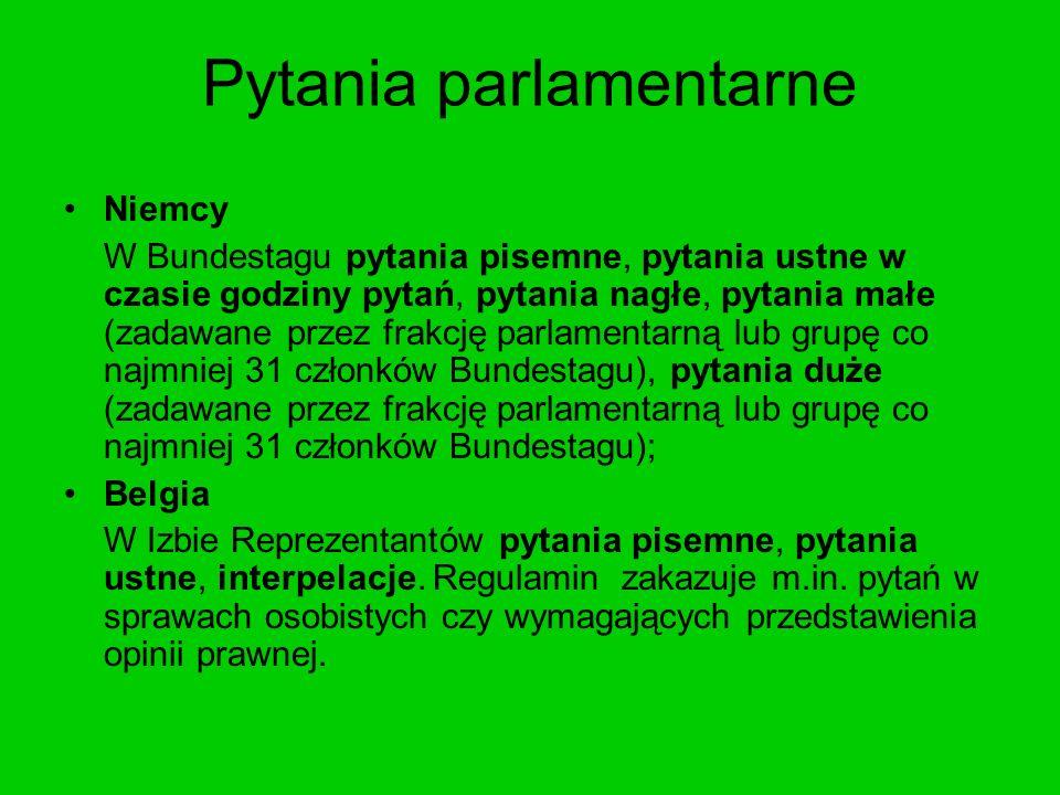 Pytania parlamentarne Niemcy W Bundestagu pytania pisemne, pytania ustne w czasie godziny pytań, pytania nagłe, pytania małe (zadawane przez frakcję p