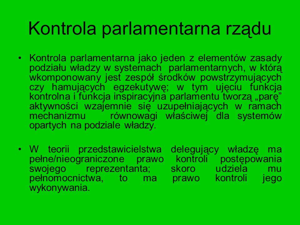 Kontrola parlamentarna jako jeden z elementów zasady podziału władzy w systemach parlamentarnych, w którą wkomponowany jest zespół środków powstrzymuj