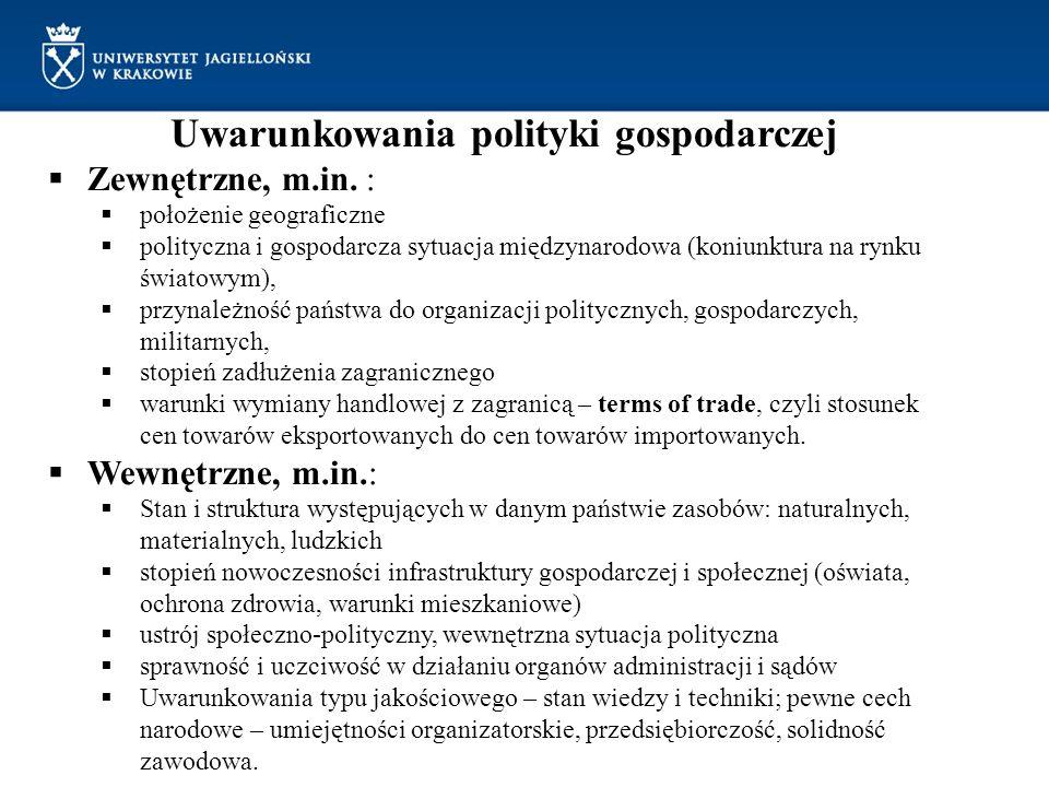Uwarunkowania polityki gospodarczej Zewnętrzne, m.in. : położenie geograficzne polityczna i gospodarcza sytuacja międzynarodowa (koniunktura na rynku