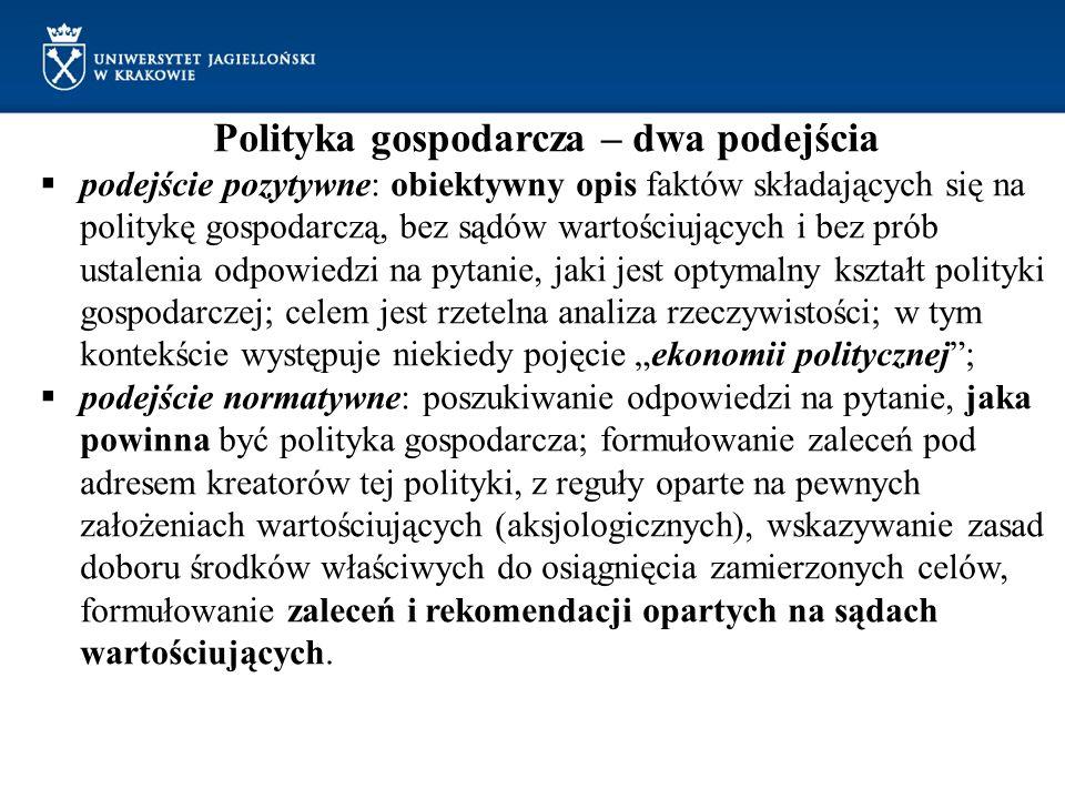 Polityka gospodarcza – dwa podejścia podejście pozytywne: obiektywny opis faktów składających się na politykę gospodarczą, bez sądów wartościujących i