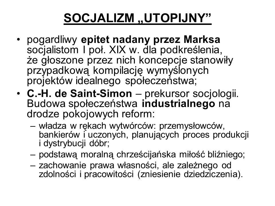 SOCJALIZM UTOPIJNY pogardliwy epitet nadany przez Marksa socjalistom I poł. XIX w. dla podkreślenia, że głoszone przez nich koncepcje stanowiły przypa