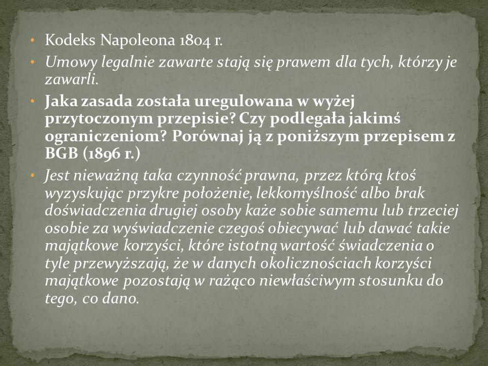 Kodeks Napoleona 1804 r. Umowy legalnie zawarte stają się prawem dla tych, którzy je zawarli.