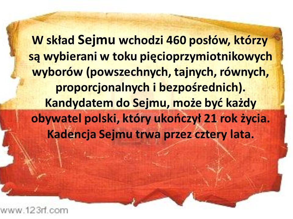 W skład Sejmu wchodzi 460 posłów, którzy są wybierani w toku pięcioprzymiotnikowych wyborów (powszechnych, tajnych, równych, proporcjonalnych i bezpoś