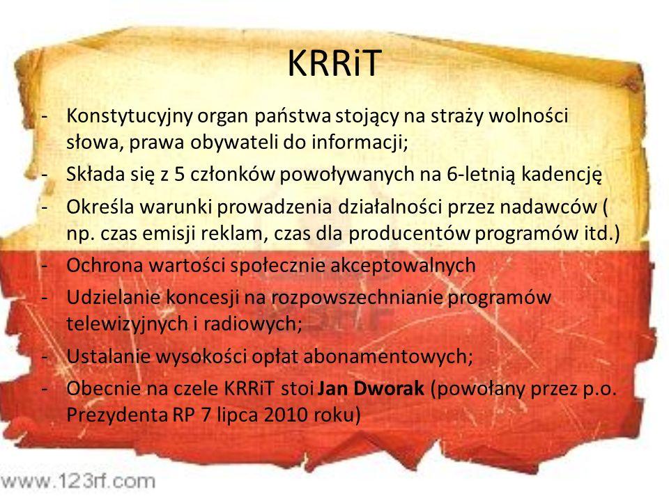 KRRiT -Konstytucyjny organ państwa stojący na straży wolności słowa, prawa obywateli do informacji; -Składa się z 5 członków powoływanych na 6-letnią