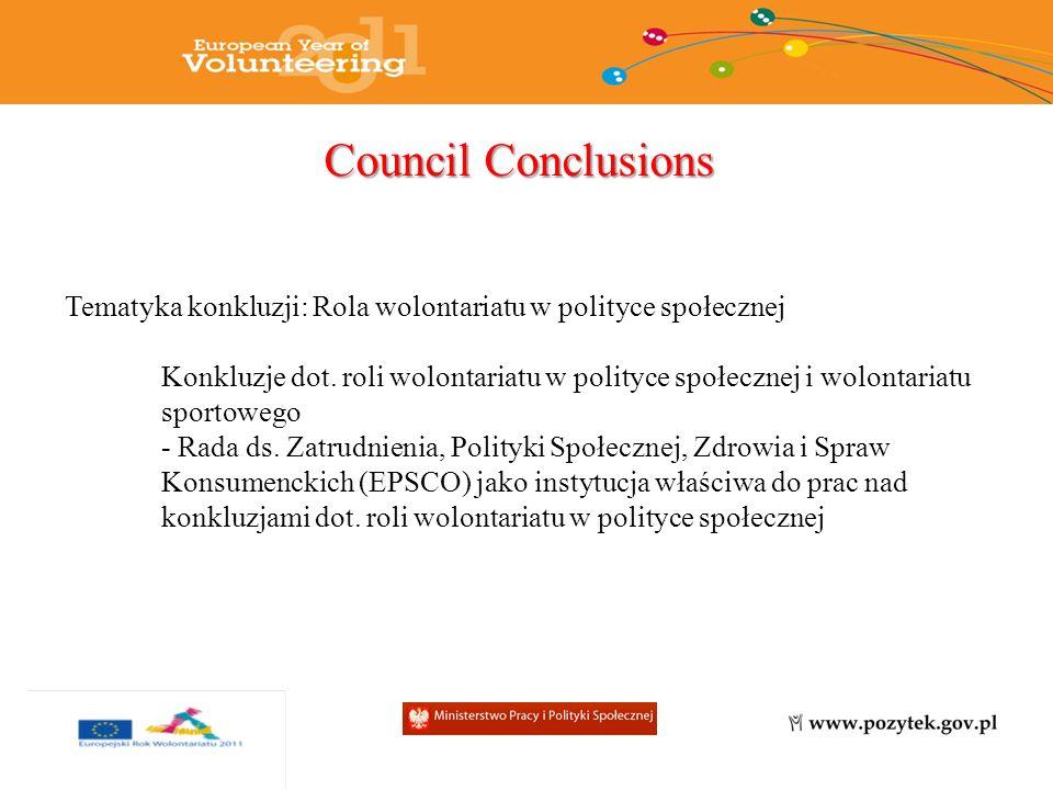 Council Conclusions Tematyka konkluzji: Rola wolontariatu w polityce społecznej Konkluzje dot.