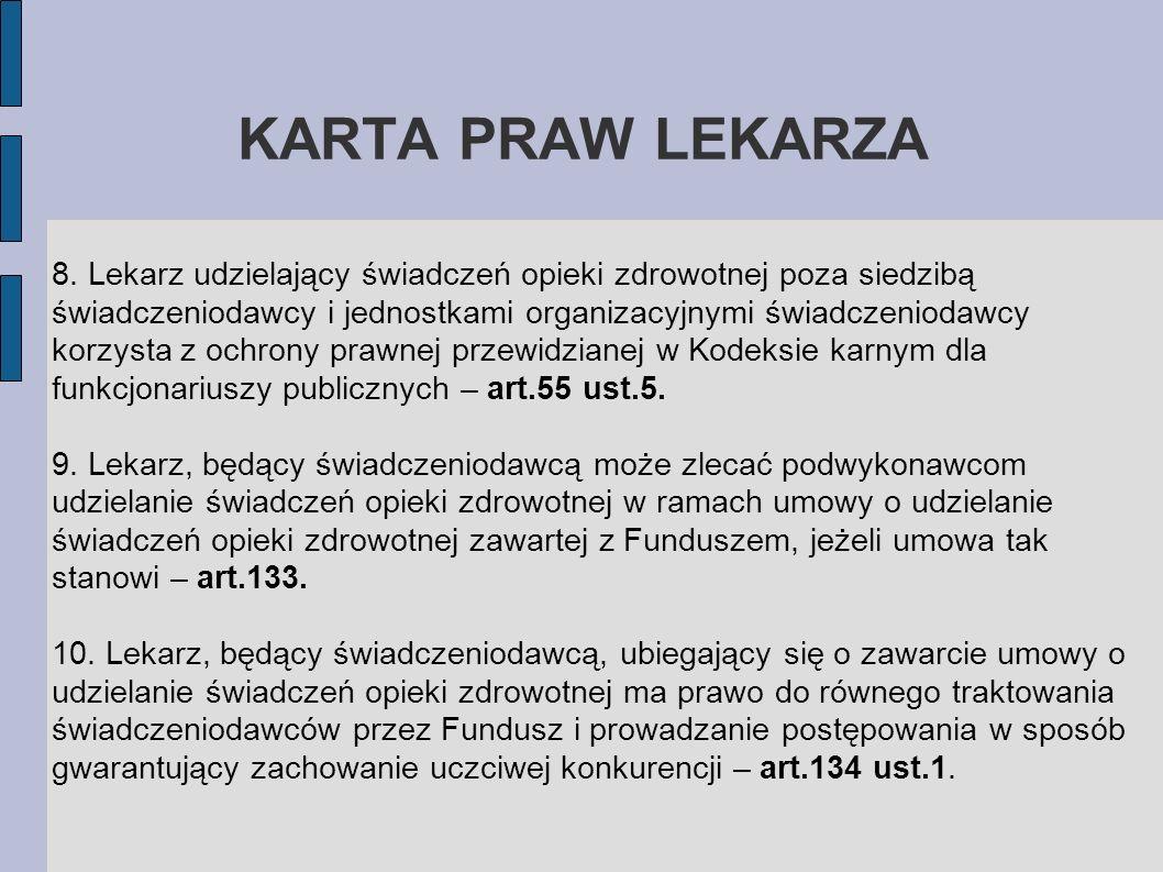 KARTA PRAW LEKARZA 8. Lekarz udzielający świadczeń opieki zdrowotnej poza siedzibą świadczeniodawcy i jednostkami organizacyjnymi świadczeniodawcy kor