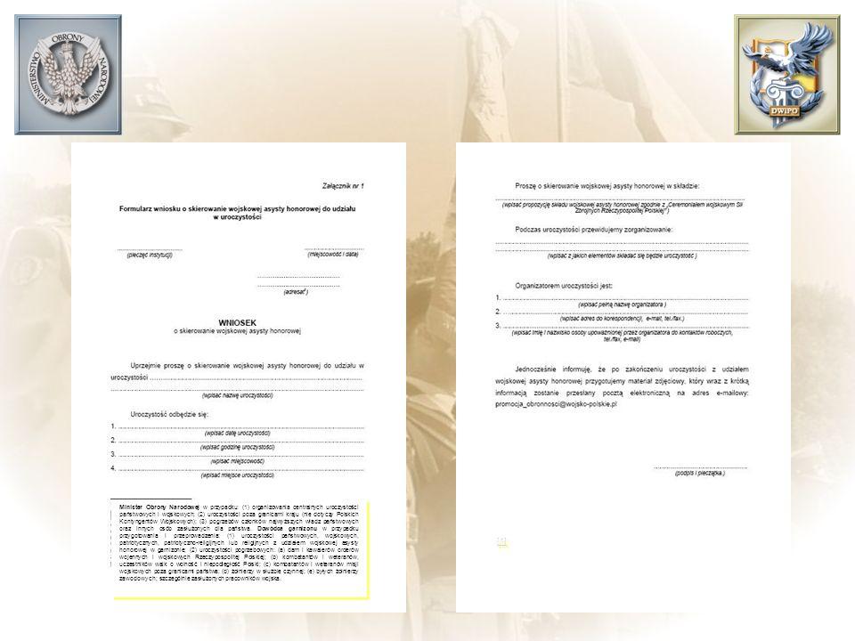 Slajd wniosku [1] Minister Obrony Narodowej w przypadku: (1) organizowania centralnych uroczystości państwowych i wojskowych; (2) uroczystości poza gr