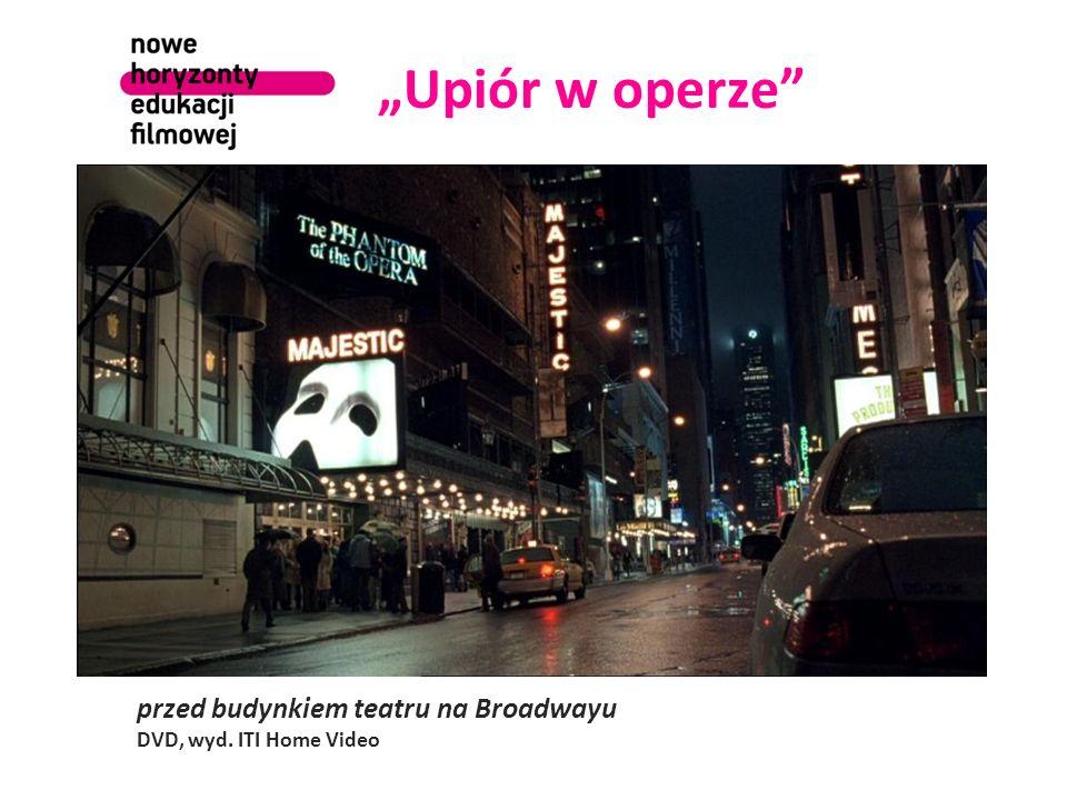 Upiór w operze przed budynkiem teatru na Broadwayu DVD, wyd. ITI Home Video