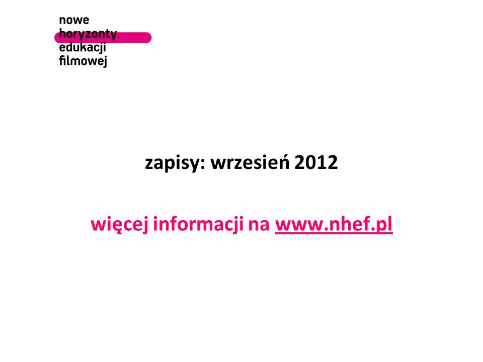 zapisy: wrzesień 2012 więcej informacji na www.nhef.pl