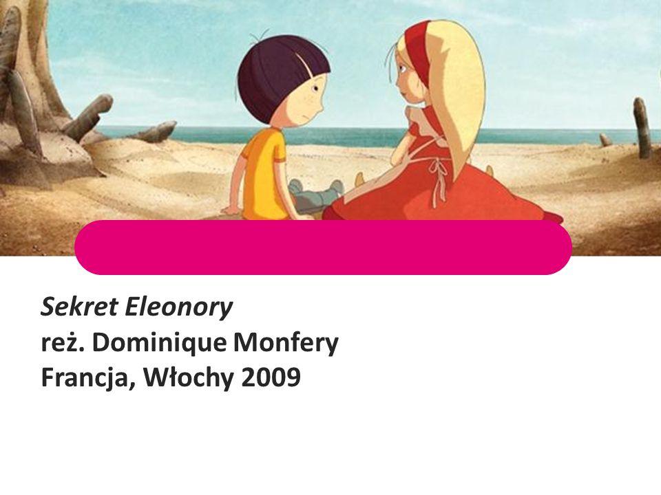 Sekret Eleonory reż. Dominique Monfery Francja, Włochy 2009