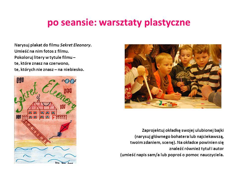 po seansie: warsztaty plastyczne Narysuj plakat do filmu Sekret Eleonory.