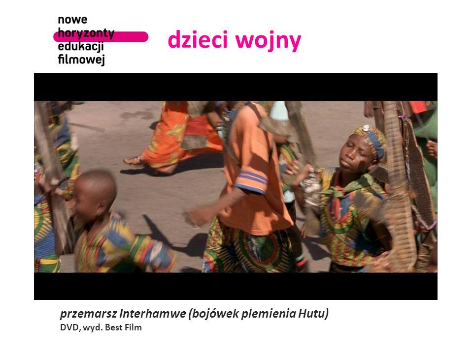 dzieci wojny przemarsz Interhamwe (bojówek plemienia Hutu) DVD, wyd. Best Film
