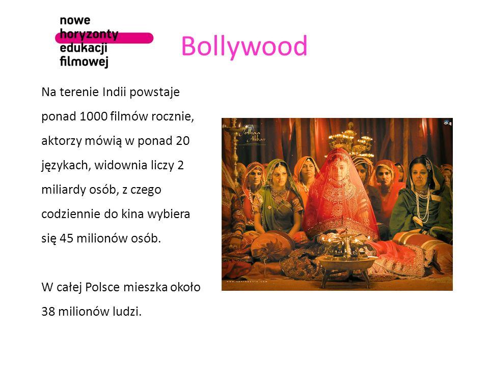 Bollywood Na terenie Indii powstaje ponad 1000 filmów rocznie, aktorzy mówią w ponad 20 językach, widownia liczy 2 miliardy osób, z czego codziennie do kina wybiera się 45 milionów osób.