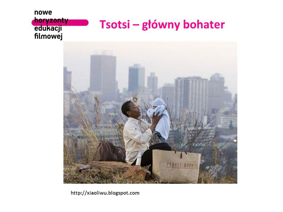 Tsotsi – główny bohater http://xiaoliwu.blogspot.com