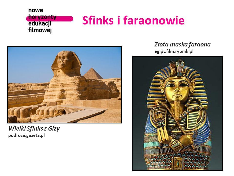 Sfinks i faraonowie Wielki Sfinks z Gizy podroze.gazeta.pl Złota maska faraona egipt.film.rybnik.pl