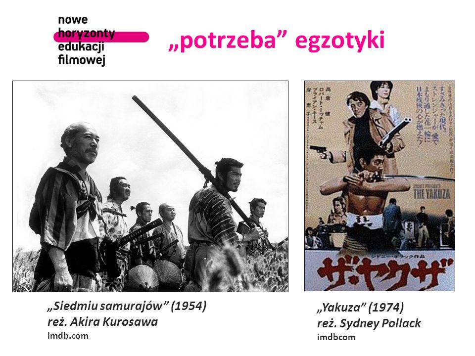 potrzeba egzotyki Siedmiu samurajów (1954) reż. Akira Kurosawa imdb.com Yakuza (1974) reż.