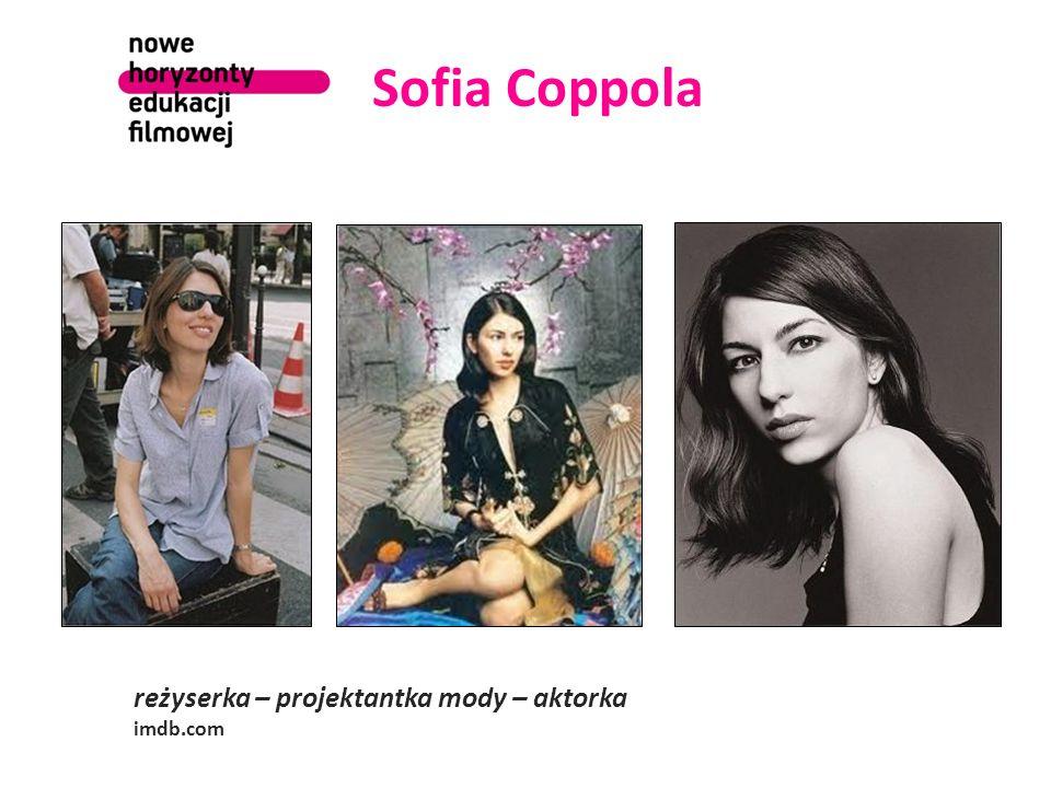 Sofia Coppola reżyserka – projektantka mody – aktorka imdb.com