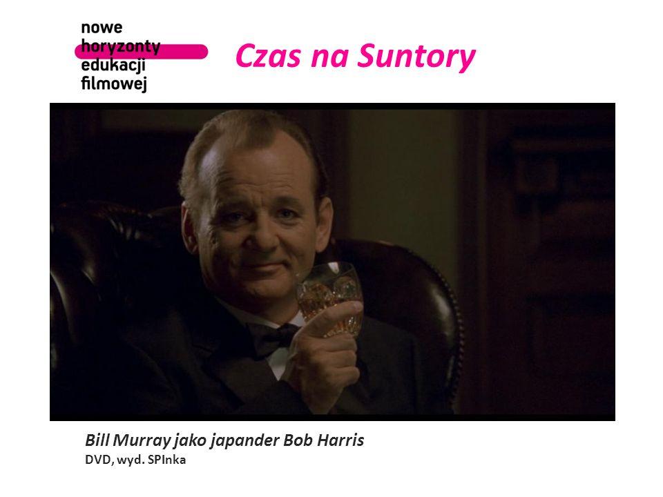 Czas na Suntory Bill Murray jako japander Bob Harris DVD, wyd. SPInka