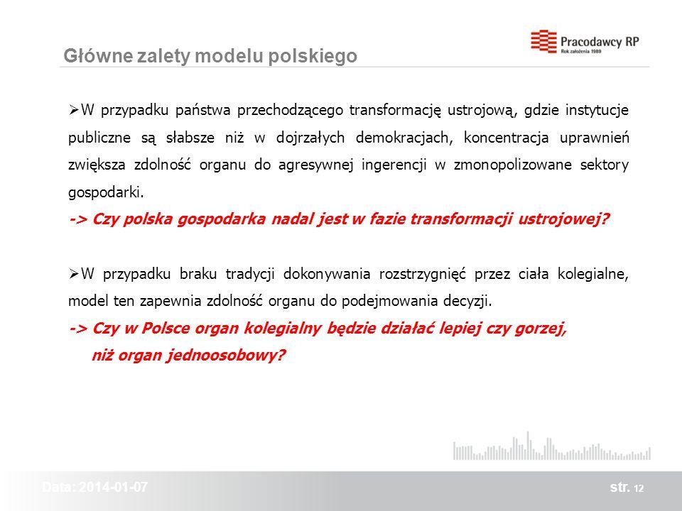 Data: 2014-01-07str. 12 Główne zalety modelu polskiego W przypadku państwa przechodzącego transformację ustrojową, gdzie instytucje publiczne są słabs