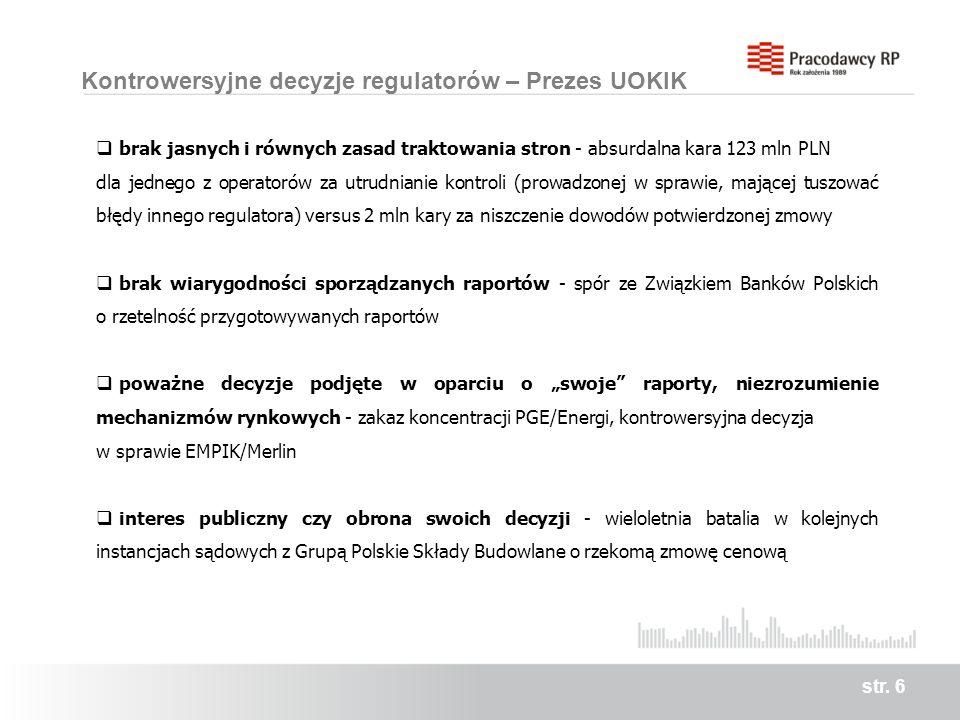 Kontrowersyjne decyzje regulatorów – Prezes UOKIK str. 6 brak jasnych i równych zasad traktowania stron - absurdalna kara 123 mln PLN dla jednego z op