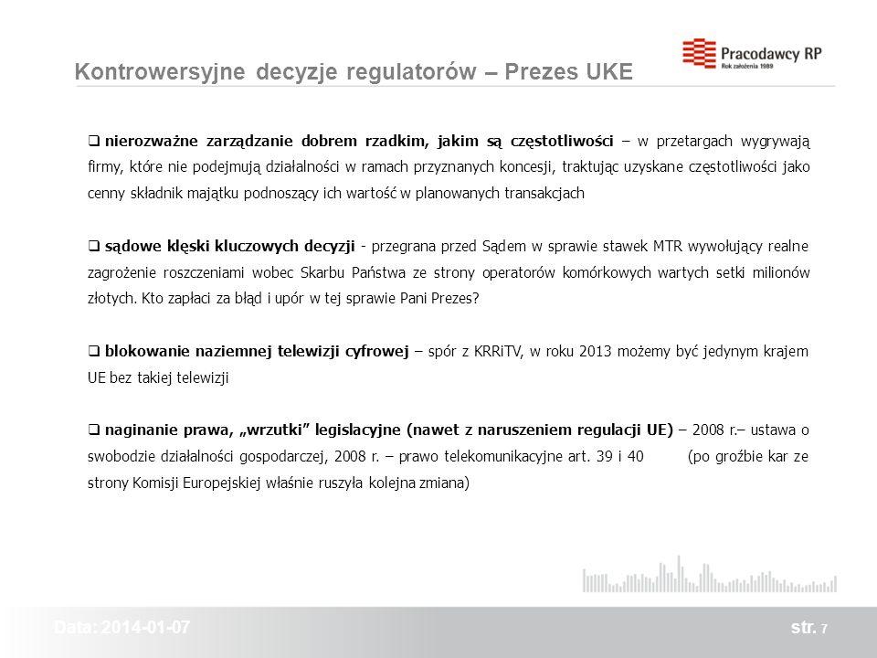 Data: 2014-01-07str. 7 Kontrowersyjne decyzje regulatorów – Prezes UKE nierozważne zarządzanie dobrem rzadkim, jakim są częstotliwości – w przetargach