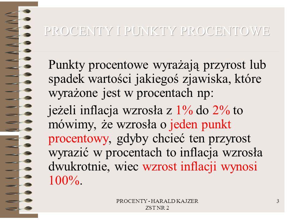 PROCENTY - HARALD KAJZER ZST NR 2 4 Proporcja jest jednym z podstawowych narzędzi w matematyce.