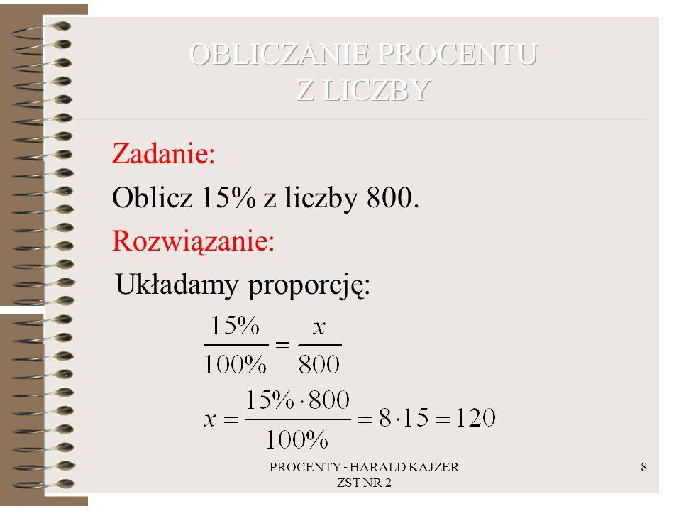 PROCENTY - HARALD KAJZER ZST NR 2 9 Zadanie: 22% pewnej liczby wynosi 121.