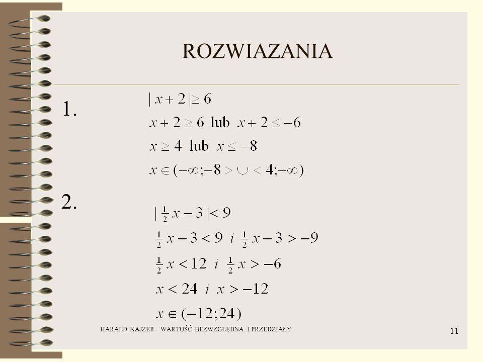 HARALD KAJZER - WARTOŚĆ BEZWZGLĘDNA I PRZEDZIAŁY 11 ROZWIAZANIA 1. 2.