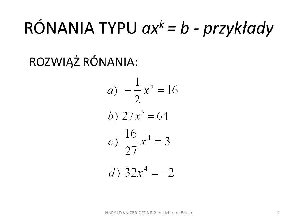 RÓNANIA TYPU ax k = b - przykłady ROZWIĄŻ RÓNANIA: HARALD KAJZER ZST NR 2 im. Marian Batko3