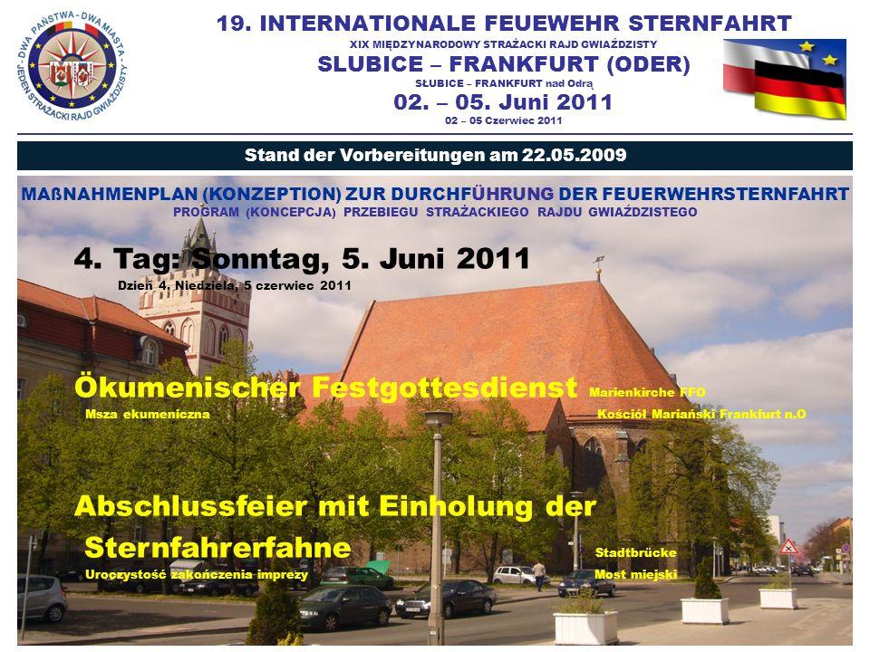 19. INTERNATIONALE FEUEWEHR STERNFAHRT XIX MIĘDZYNARODOWY STRAŻACKI RAJD GWIAŹDZISTY SLUBICE – FRANKFURT (ODER) SŁUBICE – FRANKFURT nad Odrą 02. – 05.