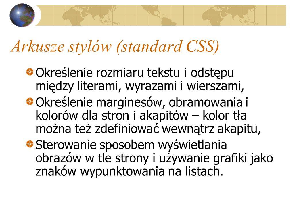 Arkusze stylów (standard CSS) Określenie rozmiaru tekstu i odstępu między literami, wyrazami i wierszami, Określenie marginesów, obramowania i kolorów