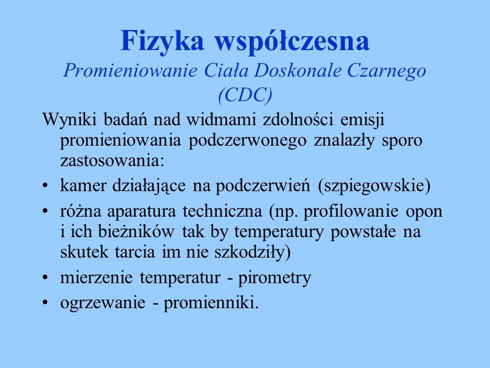 Promieniowanie emitowane przez gorące ciało można wykorzystać do wyznaczenia jego temperatury.