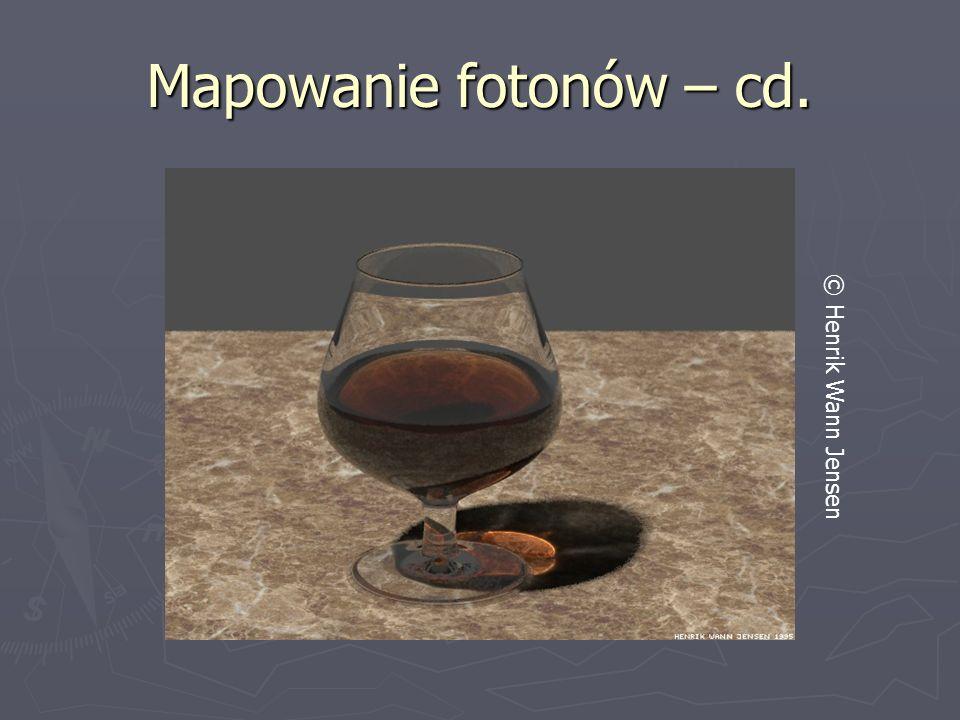 Mapowanie fotonów – cd. © Henrik Wann Jensen