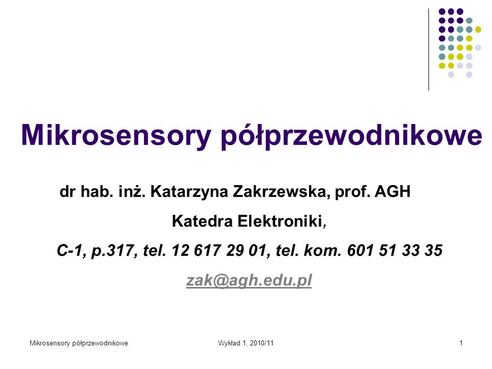 Mikrosensory półprzewodnikoweWykład 1, 2010/112 Organizacja zajęć Wykład 30 h, Laboratorium 30 h Prowadzący laboratorium: mgr inż.