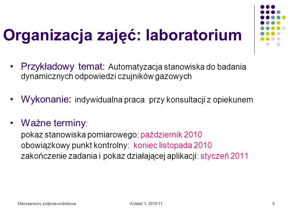 Mikrosensory półprzewodnikoweWykład 1, 2010/116 Organizacja zajęć: laboratorium Przykładowy temat: Automatyzacja stanowiska do badania dynamicznych od