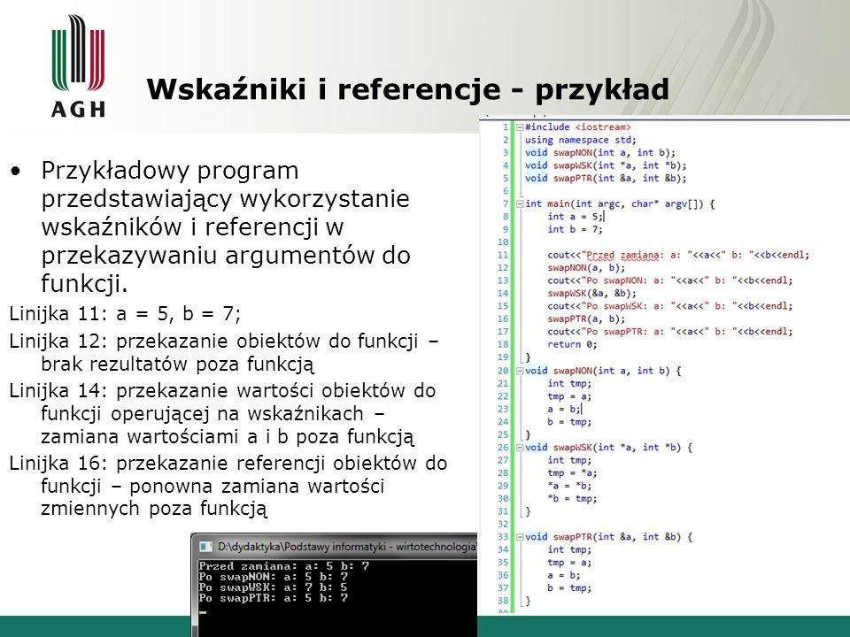 Wskaźniki i referencje - przykład Przykładowy program przedstawiający wykorzystanie wskaźników i referencji w przekazywaniu argumentów do funkcji. Lin