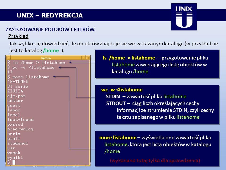 UNIX – REDYREKCJA ZASTOSOWANIE POTOKÓW I FILTRÓW. Przykład Jak szybko się dowiedzieć, ile obiektów znajduje się we wskazanym katalogu (w przykładzie j
