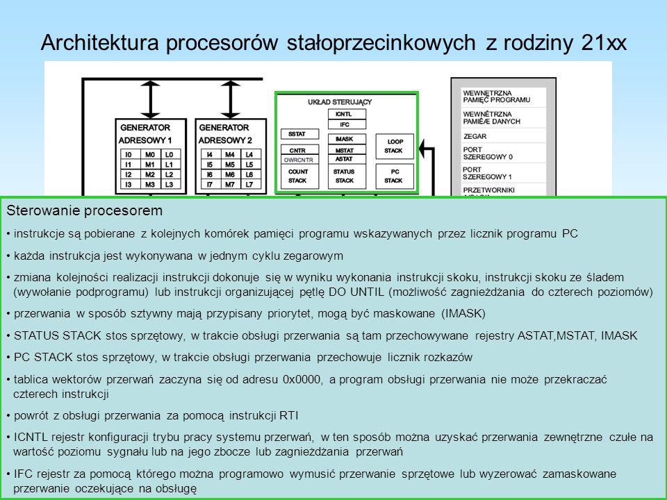 Architektura procesorów stałoprzecinkowych z rodziny 21xx Sterowanie procesorem instrukcje są pobierane z kolejnych komórek pamięci programu wskazywan