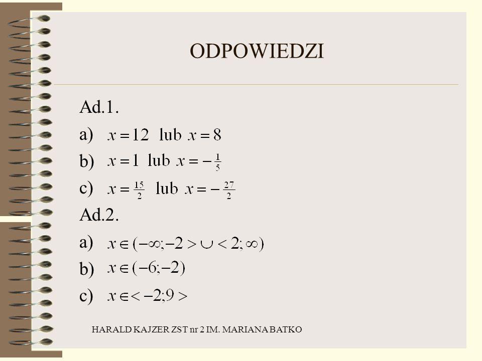HARALD KAJZER ZST nr 2 IM. MARIANA BATKO ODPOWIEDZI Ad.1. a) b) c) Ad.2. a) b) c)