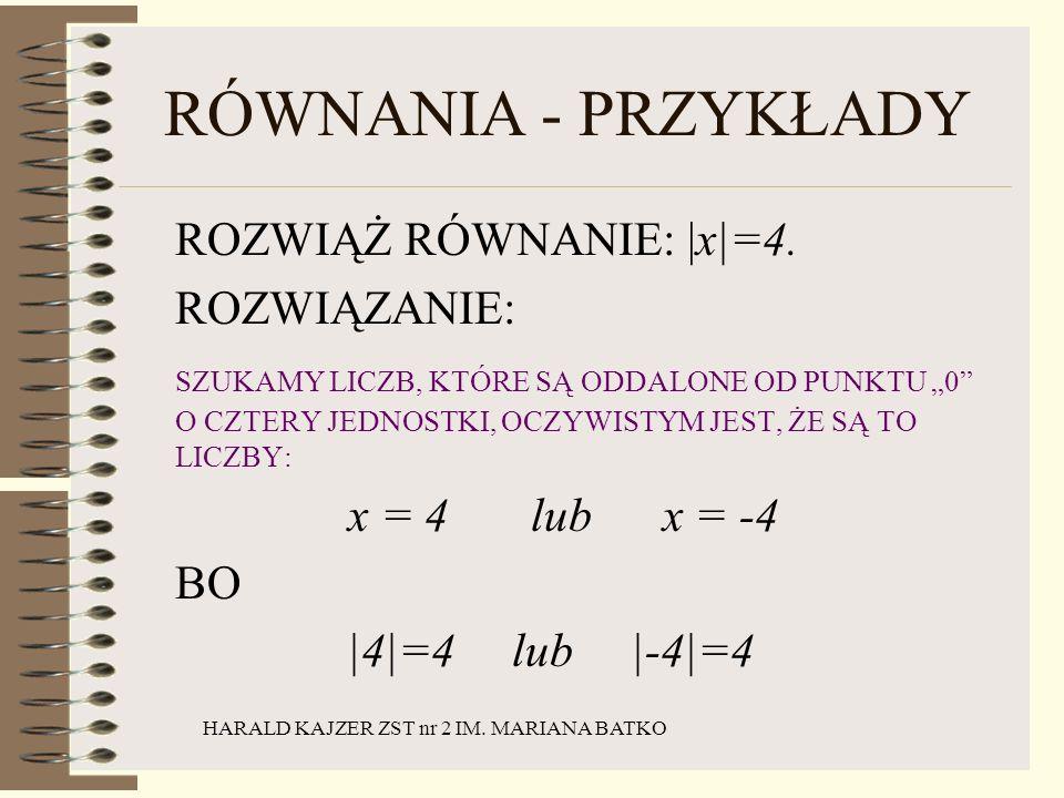 HARALD KAJZER ZST nr 2 IM.MARIANA BATKO RÓWNANIA - PRZYKŁADY ROZWIĄŻ RÓWNANIE: |x - 3|=1.