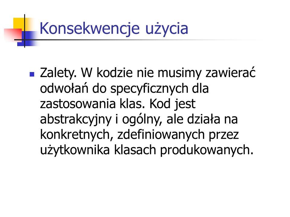 Konsekwencje użycia Zalety.