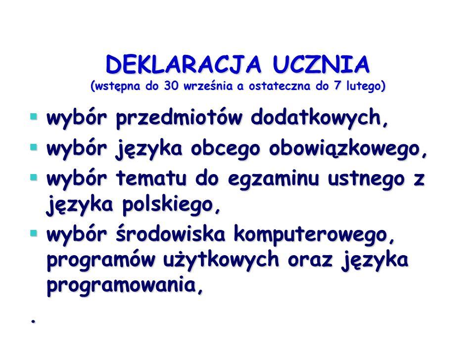DEKLARACJA UCZNIA (wstępna do 30 września a ostateczna do 7 lutego) wybór przedmiotów dodatkowych, wybór przedmiotów dodatkowych, wybór języka obcego